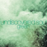 Undiscovered Soul EP Green