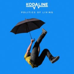 Kodaline Politics Of Living